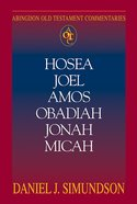 Hosea, Joel, Amos, Obadiah, Jonah, Micah (Abingdon Old Testament Commentaries Series) eBook
