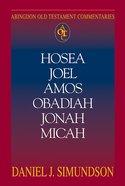 Hosea, Joel, Amos, Obadiah, Jonah, Micah (Abingdon Old Testament Commentaries Series)