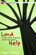 Lord I Love the Church & We Need Help eBook