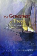 The Greatest of These eBook