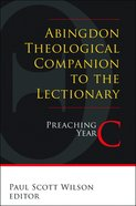 Abingdon Theological Companion to the Lectionary (Preaching Year C) eBook