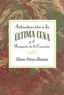 Introduccion a La Ultima Cena (An Introduction to the Last Supper) (101 Questions About The Bible Kingstone Comics Series) eBook