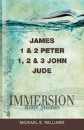 James, 1 & 2 Peter, 1,2 & 3 John, Jude (Immersion Bible Study Series) eBook