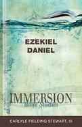 Ezekiel, Daniel (Immersion Bible Study Series) eBook