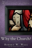Why the Church? (Reframing New Testament Theology Series) eBook