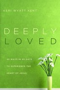 Deeply Loved eBook