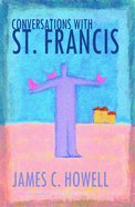 Conversations With St. Francis eBook