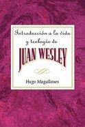 Introduccion a La Vida Y Teologia De Juan Wesley Aeth eBook