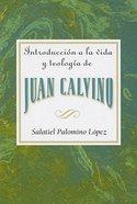 Introduccin a La Vida Y Teologia De Juan Calvino eBook