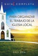 Para Organizar El Trabajo De La Iglesia Local (Guidelines For Leading Your Congregation 2013-2016) eBook