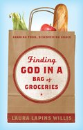 Finding God in a Bag of Groceries eBook