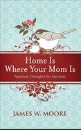 Home is Where Your Mom is eBook
