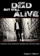 Cut Dead But Still Alive eBook
