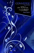 Converge: Who You Are in Christ (Converge Bible Studies Series) eBook