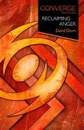 Converge: Reclaiming Anger (Converge Bible Studies Series) eBook