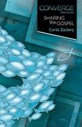 Converge: Sharing the Gospel (Converge Bible Studies Series) eBook