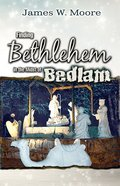 Finding Bethlehem in the Midst of Bedlam - Adult Study (101 Questions About The Bible Kingstone Comics Series) eBook
