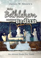 Finding Bethlehem in the Midst of Bedlam - Youth Study (101 Questions About The Bible Kingstone Comics Series) eBook
