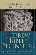 The Hebrew Bible For Beginners eBook