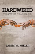 Hardwired: Finding the God You Already Know (101 Questions About The Bible Kingstone Comics Series) eBook