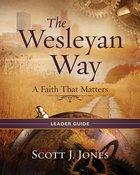 Wesleyan Way (Leader Guide, The) eBook