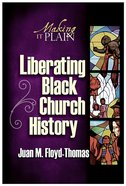 Liberating Black Church History (101 Questions About The Bible Kingstone Comics Series) eBook