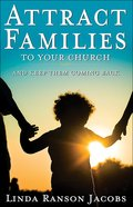 Attract Families to Your Church and Keep Them Coming Back eBook