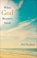 When God Becomes Small eBook