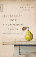 The Book of Not So Common Prayer eBook