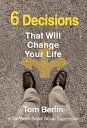 6 Decisions That Will Change Your Life (Participant Book) eBook