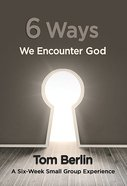 6 Ways We Encounter God (Participant Book) eBook