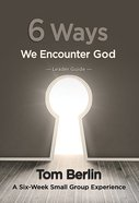 6 Ways We Encounter God (Leader Guide) eBook