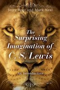 The Surprising Imagination of C. S. Lewis eBook