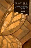 Converge Bible Studies | Encountering Grace (Converge Bible Studies Series) eBook