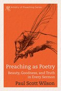 Preaching as Poetry (Artistry Of Preaching Series) eBook