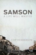 Samson: A Life Well Wasted eBook