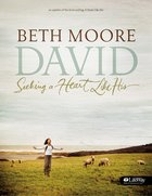 David : Seeking a Heart Like His (Member Book) (Beth Moore Bible Study Series) eBook