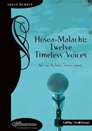 Hosea to Malachi (Student Guide) (Life Connections Series) eBook