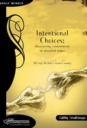 Intentional Choices (Student Guide) (Life Connections Series) eBook