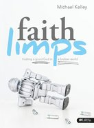 Faith Limps: Trusting a Good God in a Broken World eBook