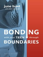 Bonding With Your Teen Through Boundaries eBook