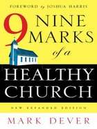 9 Marks of a Healthy Church (Expanded 2004) eBook