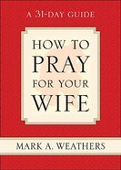 How to Pray For Your Wife eBook