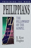 Philippians - the Fellowship of the Gospel (Preaching The Word Series) eBook
