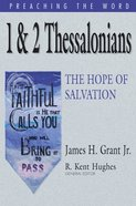 1&2 Thessalonians - the Hope of Salvation (Preaching The Word Series) eBook
