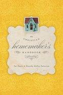 The Christian Homemaker's Handbook eBook