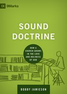 Sounds Doctrine - How a Church Grows in the Love and Holiness of God (9marks Building Healthy Churches Series) eBook