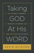 Taking God At His Word (Advance Reader Edition)