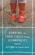 Bonding With Your Child Through Boundaries eBook