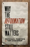 Why the Reformation Still Matters eBook